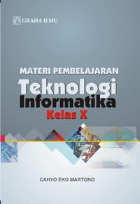 Materi Pembelajaran Teknologi Informatika Kelas X