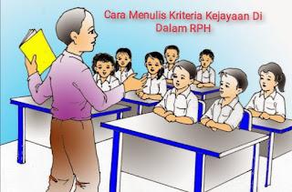 Cara Menulis Kriteria Kejayaan Di Dalam RPH