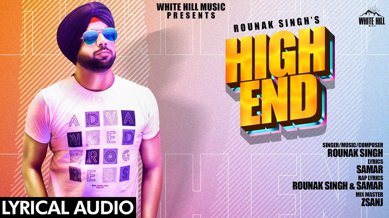 HIGH END LYRICS-ROUNAK SINGH-LyricsOverA2z