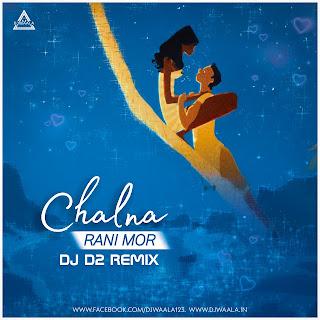 CHALNA RANI MOR - DJ D2 REMIX