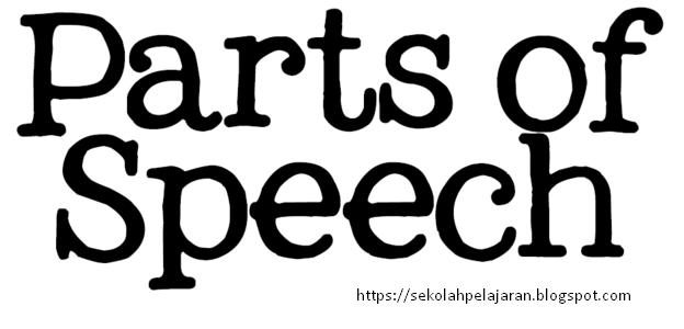 8 Parts of Speech – Bagian Tata Bahasa Inggris Lengkap