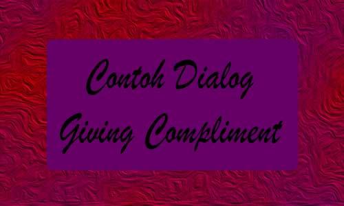 Beragam Contoh Dialog Giving Compliment Bahasa Inggris