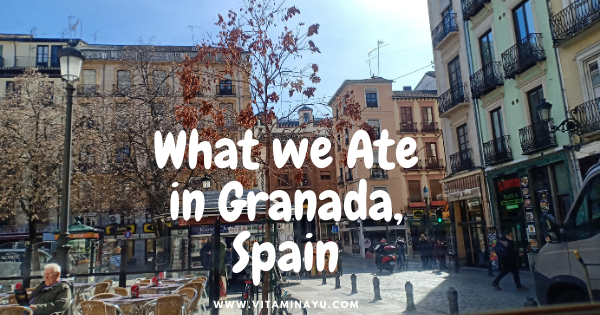 What we Ate in Granada, Spain