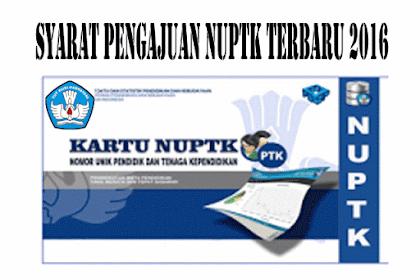 Syarat-Syarat Untuk Persiapan Pengajuan NUPTK Terbaru 2016