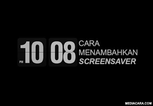 Cara menambahkan screensaver di Windows 10