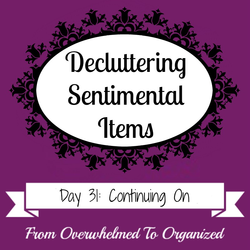 Continuing To Declutter Sentimental Items Decluttering