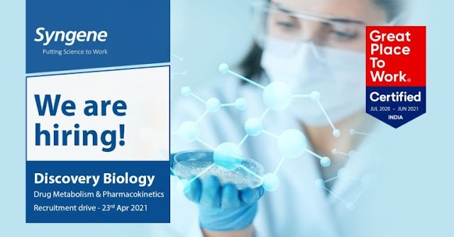 Syngene | Virtual Recruitment on 23rd April 2021 for Multiple Openings in the Drug Metabolism and Pharmacokinetics