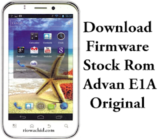 Download Firmware Advan E1A Original