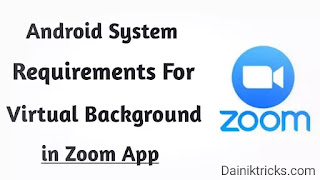 Android System Requirements For Virtual Background in Zoom App हिंदी में।