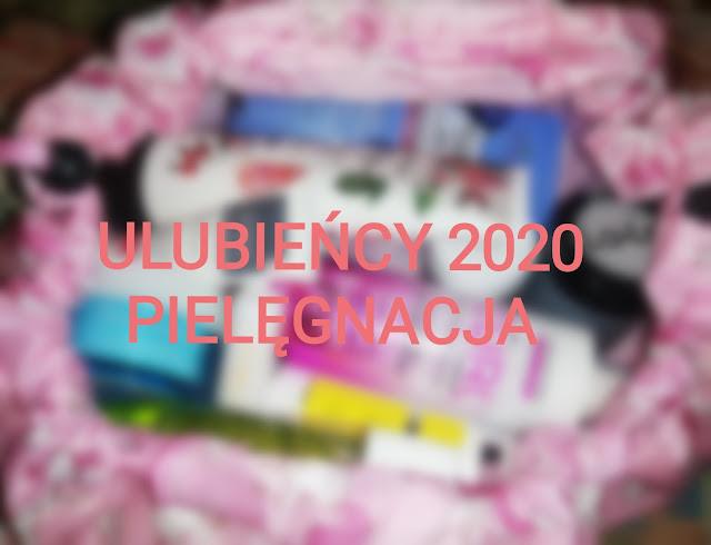 ULUBIEŃCY 2020: PIELĘGNACJA