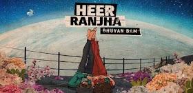 HEER RANJHA LYRICS – BHUVAN BAM