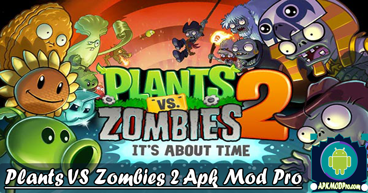 Plants vs Zombies 2 MOD APK v7.8.1 (Unlimited Coins/Gems) Terbaru 2020