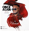 MUSIC: Chriseb - Once Again
