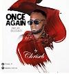 MUSIC: Chriseb - Once Again