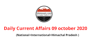 Daily Current Affairs  09   october 2020