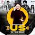 US (Remix) - DJ PULSE - Sidhu Moosewala ft. Raja Kumari