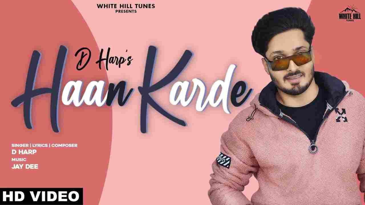 हाँ करदे Haan Karde Lyrics in Hindi D Harp Punjabi Song