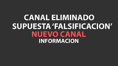 """Mi Canal Eliminado de Youtube por supuesta """"Falsificacion"""" - Nuevo Canal"""