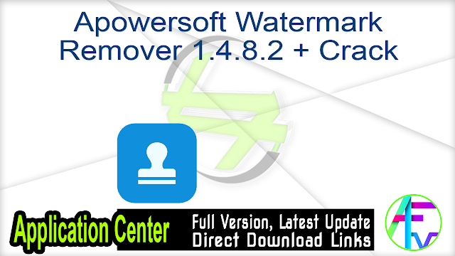 Apowersoft Watermark Remover 1.4.8.2 + Crack
