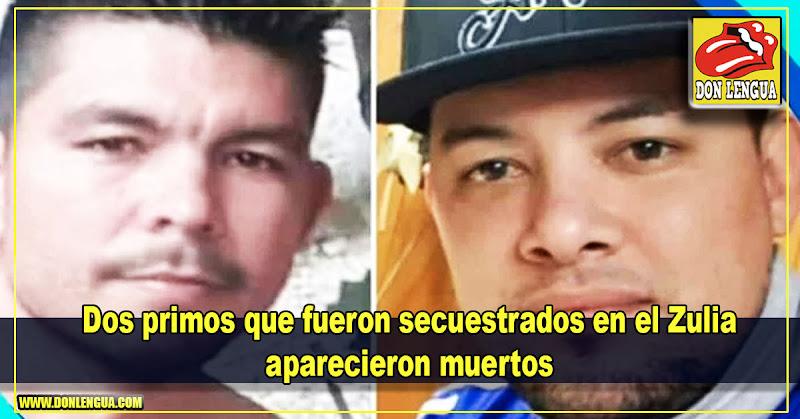 Dos primos que fueron secuestrados en el Zulia aparecieron muertos