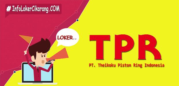 Lowongan Kerja PT. TPR Indonesia | PT. Theikoku Piston Ring Indonesia