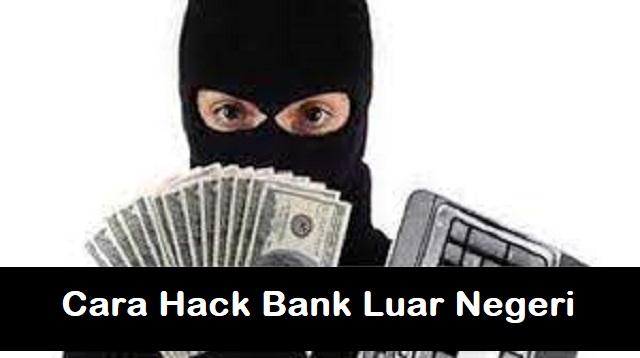 Cara Hack Bank Luar Negeri