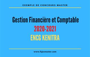 Exemple de Concours Master Gestion Financière et Comptable 2020-2021 - ENCG Kénitra