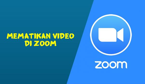 Cara Mematikan Video Atau Kamera Di Zoom Saat Meeting