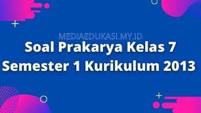 Soal Prakarya Kelas 7 Semester 1 Kurikulum 2013 Dan Jawabannya