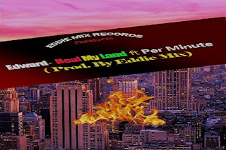 Edward - Heal My Land ft Per Minute (Prod. By Eddie Mix)