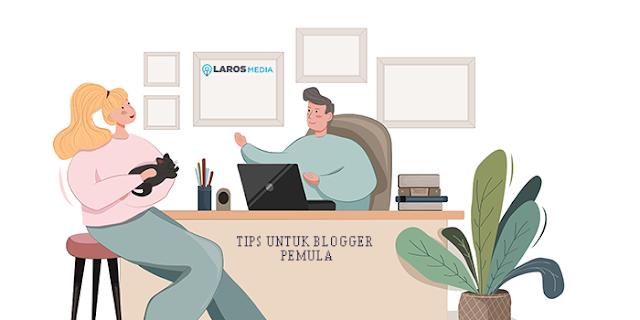 Tips Untuk Blogger Pemula