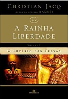 A Rainha Liberdade I pdf - O Império das Trevas - Christian Jacq