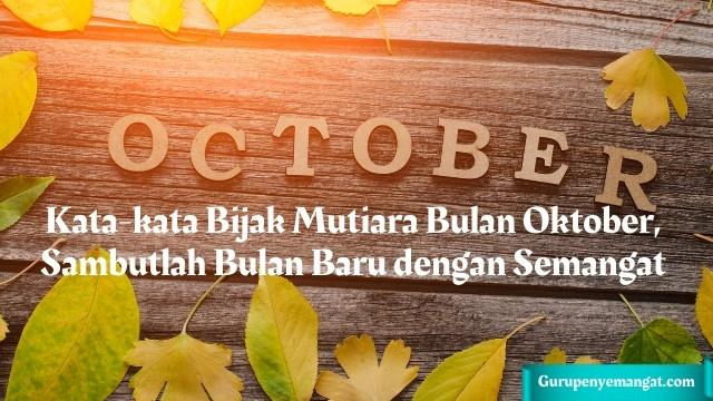 Kata-kata Bijak Mutiara Bulan Oktober 2021, Sambutlah Bulan Baru dengan Semangat