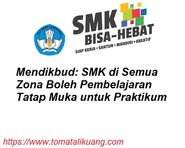 Mendikbud SMK di Semua Zona Boleh Pembelajaran Tatap Muka untuk Praktikum tomatalikuang.com