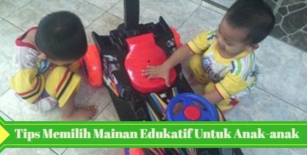 Tips Memilih Mainan Edukatif untuk Anak-Anak