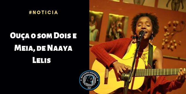 Ouça o som Dois e Meia, de Naaya Lelis