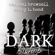 Dark Bishop by Rachael Brownell & Casey L. Bond [SBM Review]