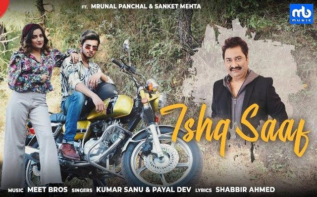 Ishq Saaf Lyrics - Meet Bros, Kumar Sanu & Payal Dev