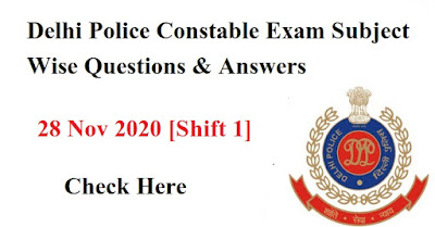 Delhi Police Constable Exam Subject Wise Questions & Answers- 28 Nov 2020 [Shift 1]