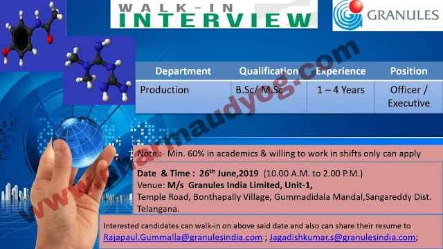 Granules India | Walk-in interview for Production | 26 June 2019 | Hyderabad