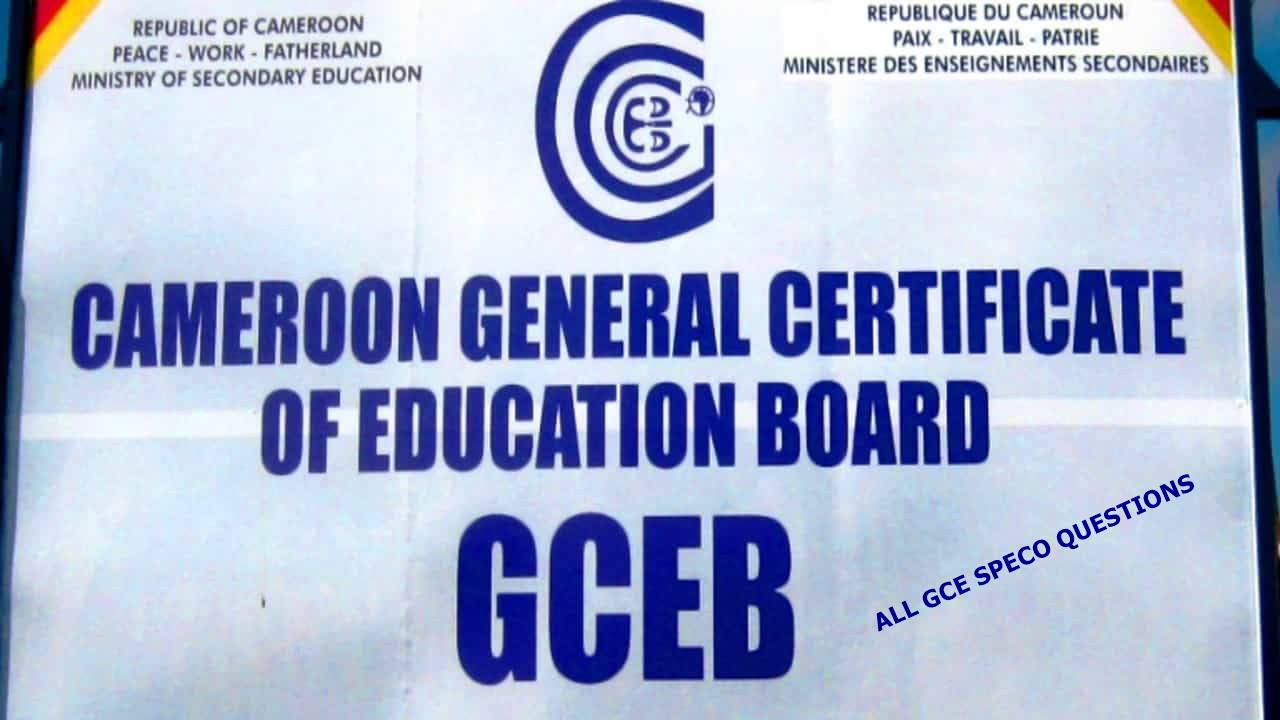 Cameroon GCE Speco Revision Questions and Answers Free PDF Download (Ordinary and Advanced Level)