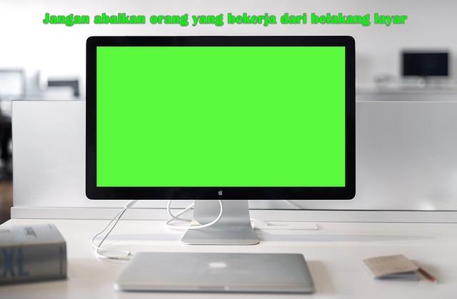Jangan abaikan orang yang bekerja dari belakang layar !