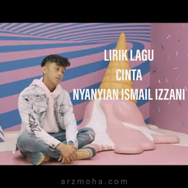lirik lagu cinta nyanyian ismail izzani, ismail izzani, lagu cinta, lirik lagu cinta,