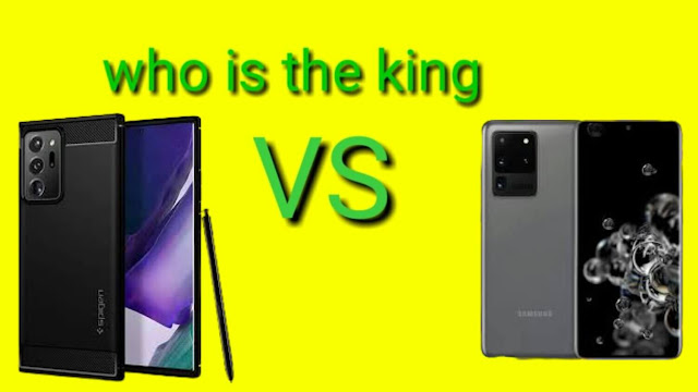 Samsung Galaxy S20 Ultra and Note 20 Ultra which one is the king?