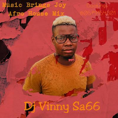 Dj Vinny Sa66 - Music Brings Joy Afro House Mix (Set)