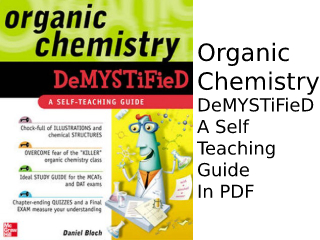 Organic Chemistry DeMYSTiFied A Self-Teaching Guide.