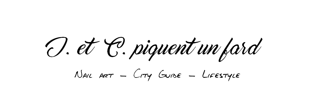 J. & C. piquent un fard - Blog Nail Art City Guide Lifestyle