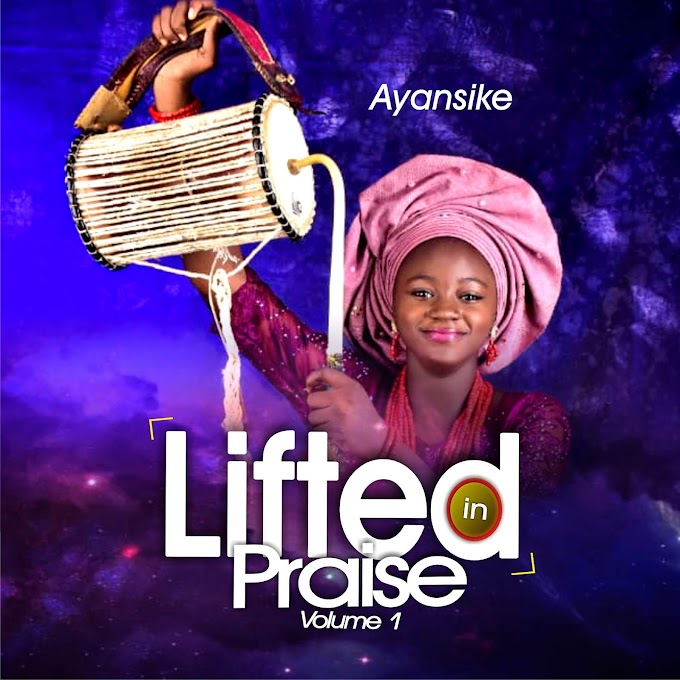 [Music] Lifted in Praise medley by Ayansike