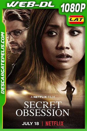 Obsesión secreta (2019) WEB-DL 1080p Latino – Ingles