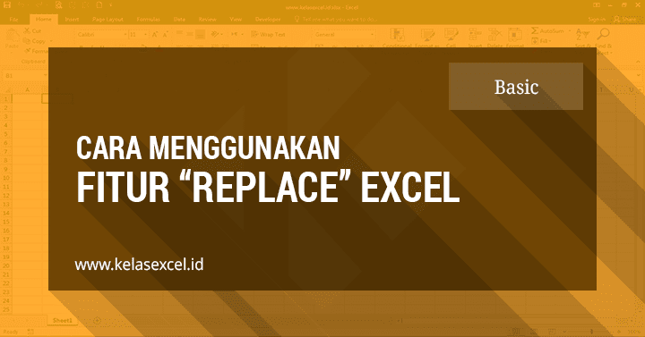 Cara Menggunakan Fitur Replace Excel